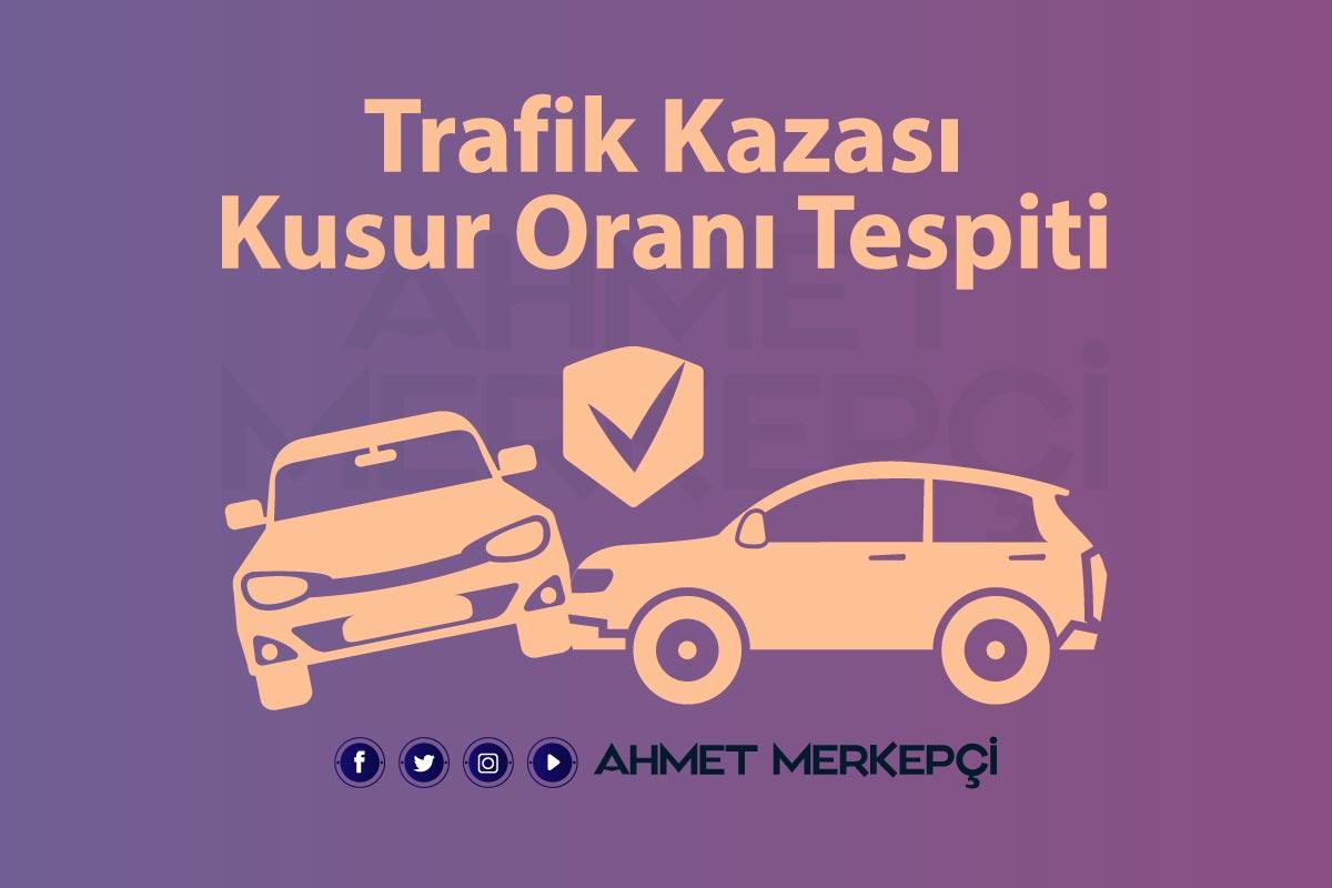Trafik Kazalarında Kusur Oranı İtirazı