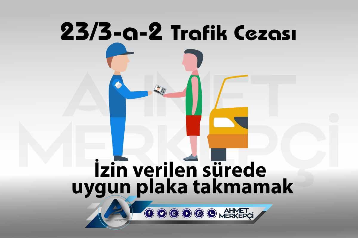 23/3-a-2 Trafik Cezası Nedir? Nasıl İtiraz Edilir?