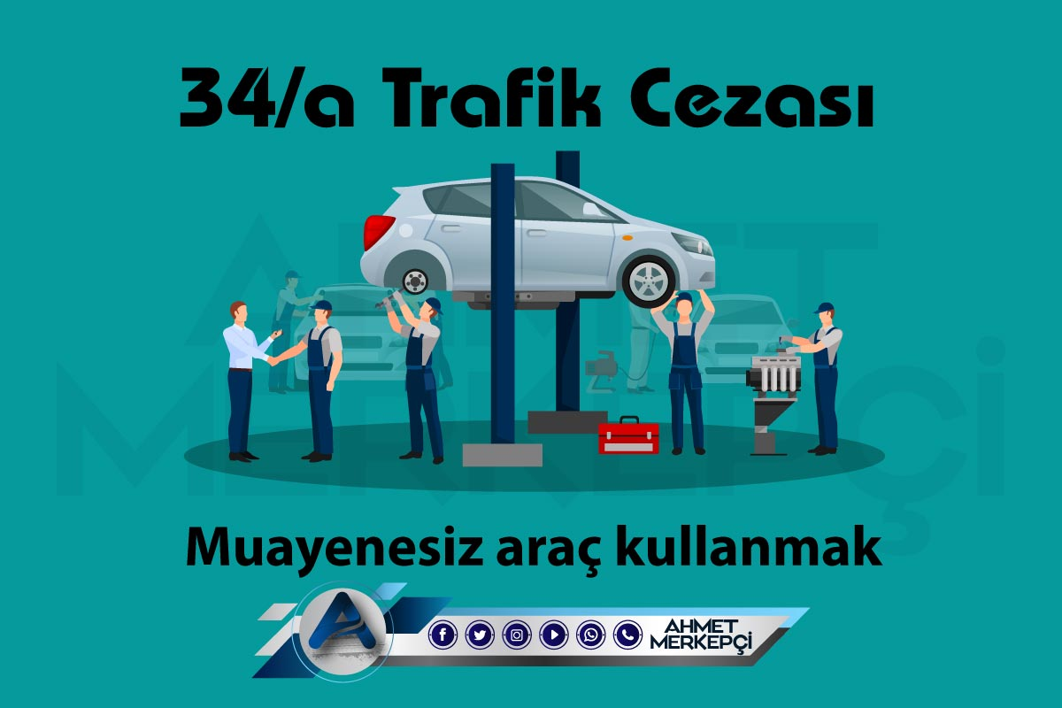 34/a Trafik Cezası Nedir? Nasıl İtiraz Edilir?