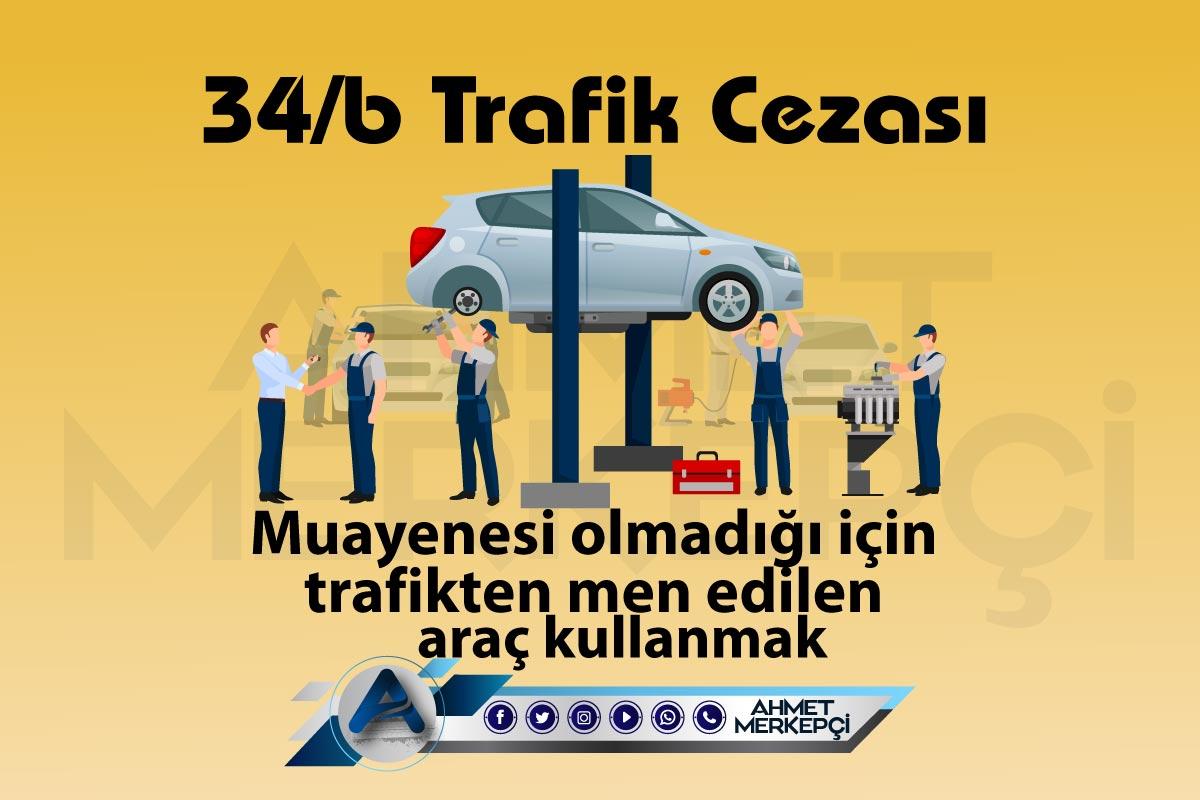 34/b Trafik Cezası Nedir? Nasıl İtiraz Edilir?