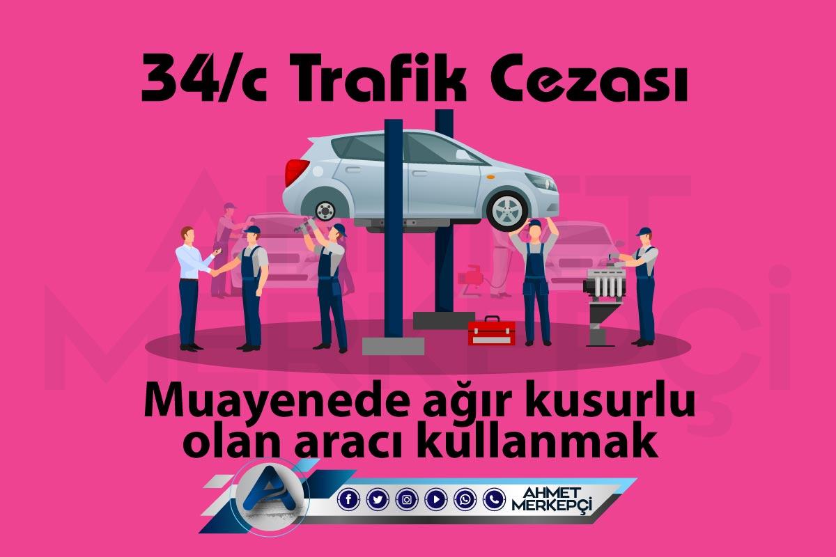 34/c Trafik Cezası Nedir? Nasıl İtiraz Edilir?